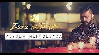 Zara Si Dosti ( Cover ) |  Happy Bhag Jayegi | Arijit Singh - Piyush Mehroliyaa