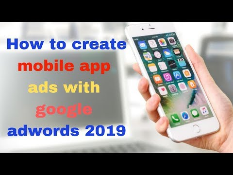How to create mobile app ads with google adwords 2019