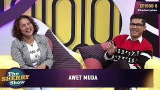 [FULL] The Sherry Show 2019 |  Episod 9 - Awet Muda