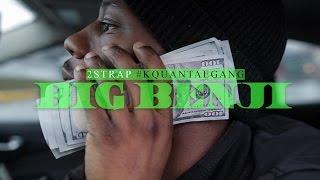 2 Strap #KquantaeGang | Big Benji | Official Music Video | Shot by: @Dreamteambudah