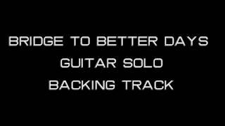 Joe Bonamassa - Guitar Backing Track - Bridge To Better Days - Live - Guitar Solo