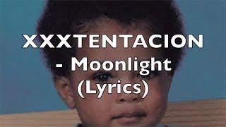 XXXTENTACION - Moonlight (Lyrics) [Normal Speed] {Explicit}