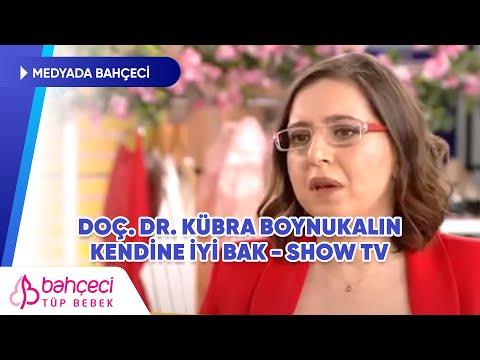Show TV – Kendine İyi Bak – Doç. Dr. Kübra Boynukalın