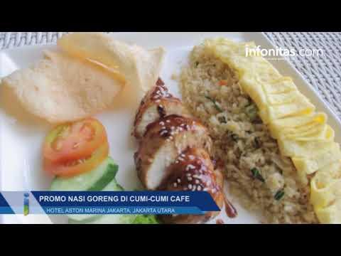 Promo Nasi Goreng di Cumi Cumi Café, Hotel Aston Marina Jakarta