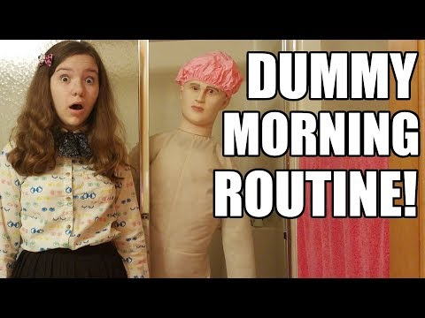 Dummy's Morning Routine!