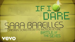 Sara Bareilles If I Dare from Battle of the Sexes Lyric video