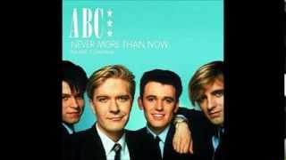 ABC -  Never More Than Now