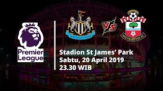 Video Live Streaming dan Jadwal Laga Newcastle Vs Southampton, Sabtu (20/4) Via MAXStream beIN Sport