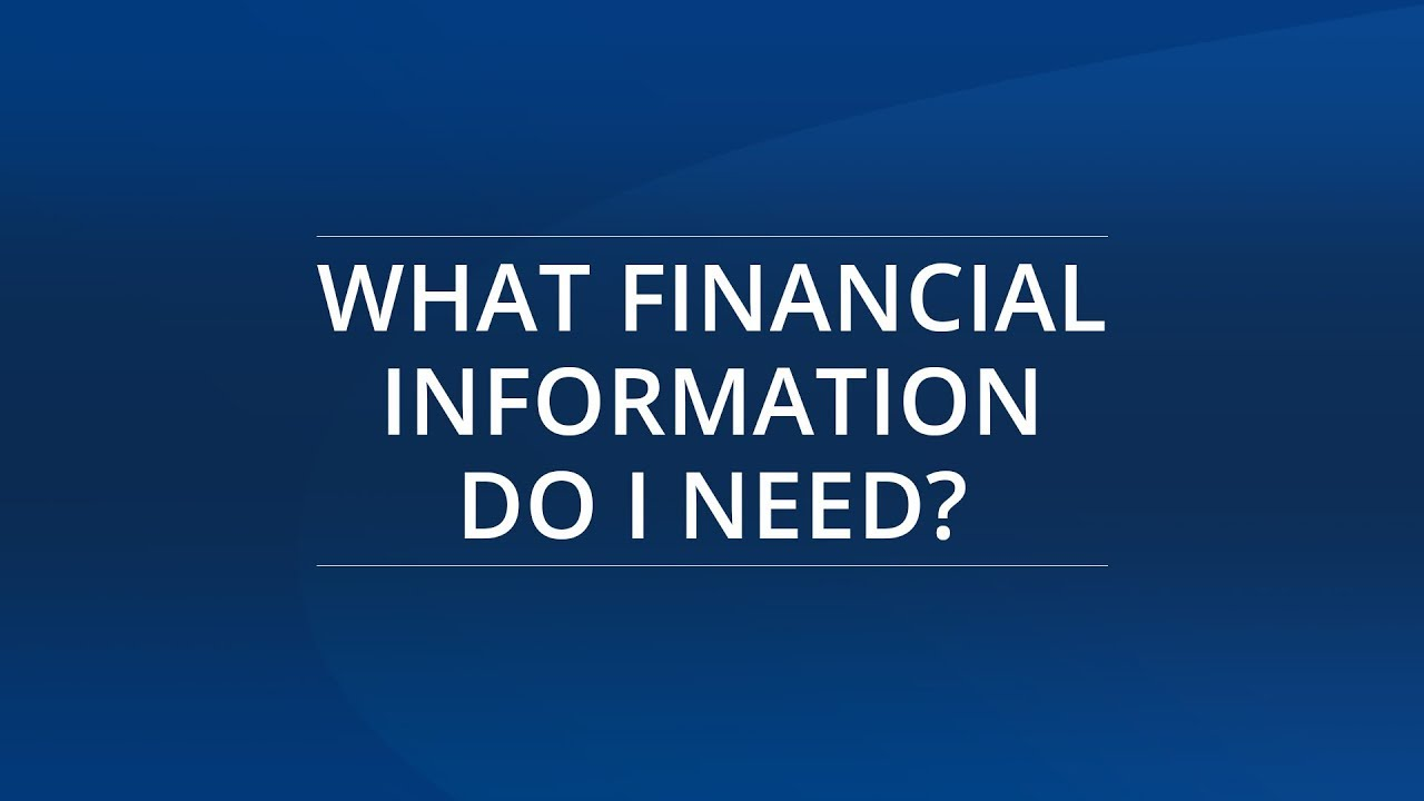 What Financial Information do I Need?