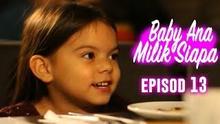 Baby Ana Milik Siapa | Episod 13