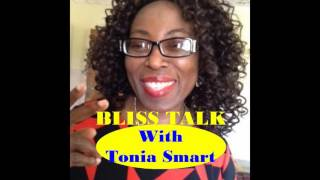 BLISS TALK WITH TONIA SMART (EPISODE 2) THE DATING GAME AND CHOICE OF A PARTNER