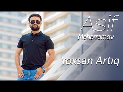 Asif Meherremov - Yoxsan Artıq (Klip 2019) mp3 yukle - mp3.DINAMIK.az