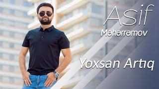 Asif Meherremov-Yoxsan Artıq (Klip 2019)