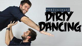 DIRTY DANCING | Poszukiwacz #120