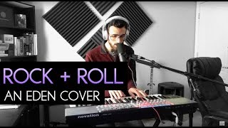 Rock + Roll   EDEN Cover [WITH CHORDS]