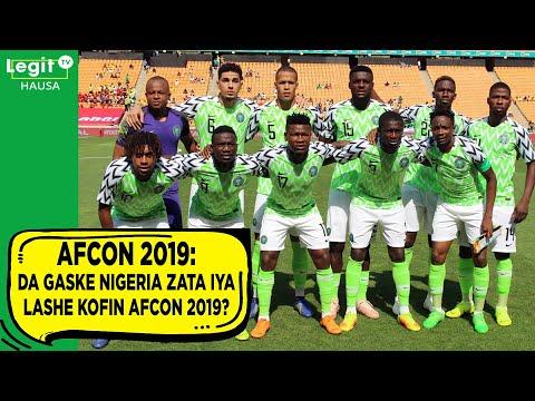 AFCON 2019: Da gaske Super Eagles za ta iya lashe gasar kofin AFCON 2019? | Legit TV Hausa