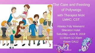 Atlanta Poly 2019: The Care and Feeding of Polywogs
