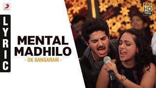 Mental Madhilo Lyric | OK Bangaram