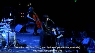 Dami Im - Without You (Live from Sydney Opera House, Sydney, Australia - 2014)