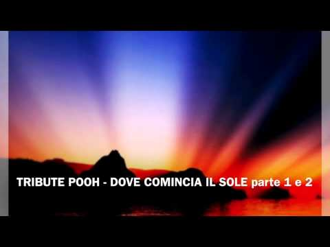 POOH TRIBUTE -      DOVE COMINCIA IL SOLE    parte 1e 2
