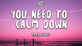 Taylor Swift   You Need To Calm Down (Lyrics)