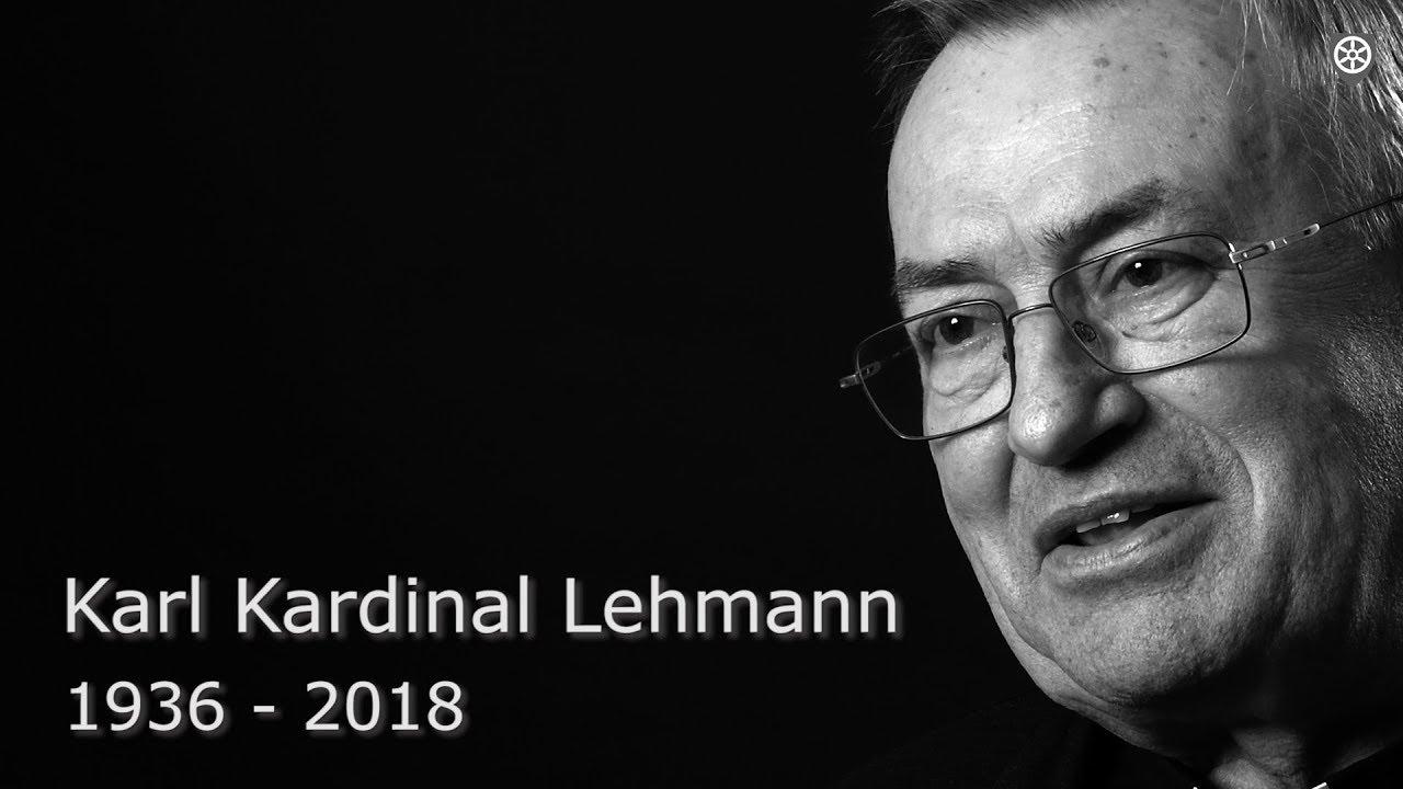 Karl Kardinal Lehmann - Bischof, Theologe, Brückenbauer, Zeuge des Glaubens