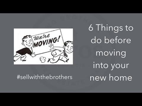 6 Things to do before moving into your new home.
