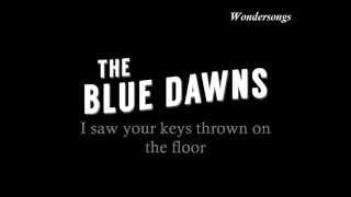 Ain't Nothing Without You - The Blue Dawns w/Lyrics