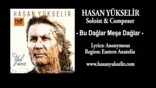 Hasan Yükselir - Bu Dağlar Meşe Dağlar - Lyrics: Anonymous