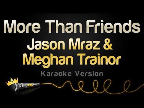 Jason Mraz & Meghan Trainor - More Than Friends (Karaoke Version)