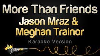 Jason Mraz & Meghan Trainor   More Than Friends (Karaoke Version)