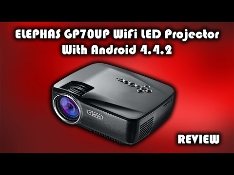 ELEPHAS GP70UP LED WiFi Projector with Android 4.4.2 Review