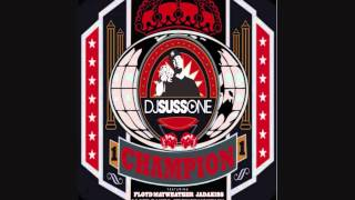 DJ Suss One - Champion (feat. Jadakiss, French Montana, Lloyd Banks, Junior Reid & Floyd Mayweather)
