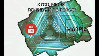 KYGO, MIQUEL * REMIND ME TO FORGET * 8D AUDIO * USE HEADPHONES
