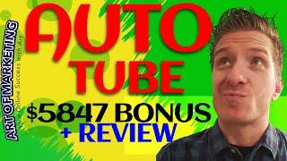 AutoTube Review, Demo & $5847 Bonus - Auto Tube Review