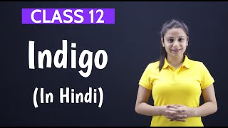 Indigo Class 12 in Hindi | Class 12 Indigo Summary in Hindi | With Notes