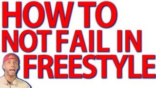 How To Avoid Embarrassing Yourself In A FREESTYLE: 3 Quick Tips