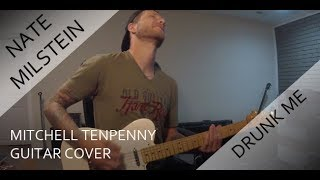 Mitchell Tenpenny   Drunk Me (Guitar Cover)