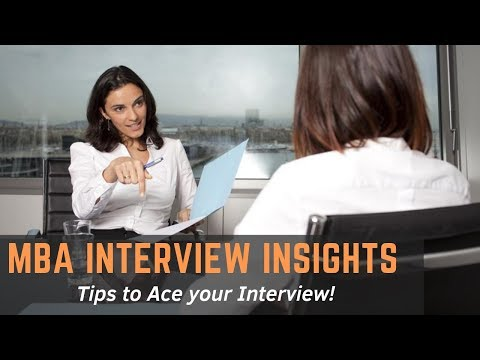 MBA Interview Insights - Tips to Ace your Interview!