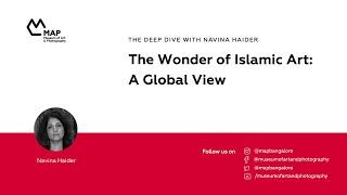 The Wonder of Islamic Art: A Global View