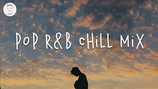 Pop rnb chill mix | English songs playlist - Khalid, Justin Bieber