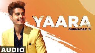Yaara (Full Audio) | Gurnazar | Crossblade Live | Robby Singh| Latest Punjabi Songs 2020