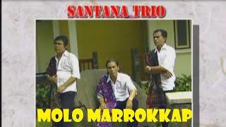Download lagu Trio Santana Molo Marrokkap Mp3