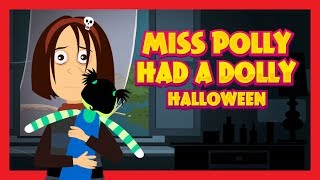 miss polly had a dolly halloween halloween song for kids halloween