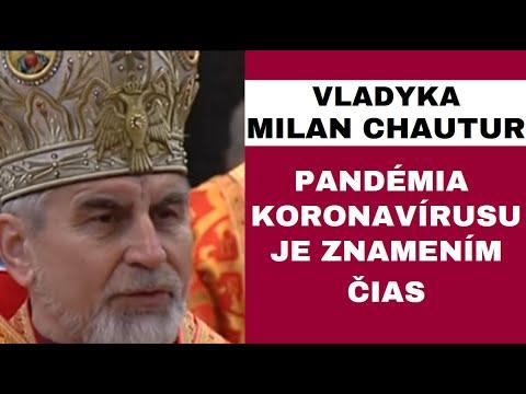 HOMÍLIA - Vladyka Milan Chautur: Pomohla nám pandémia koronavírusu priblížiť sa viac k Bohu?