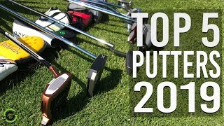 TOP 5 PUTTERS OF 2019