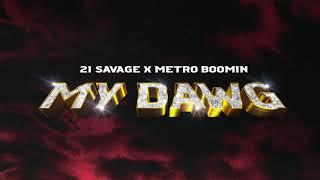 Musik-Video-Miniaturansicht zu My Dawg Songtext von 21 Savage & Metro Boomin