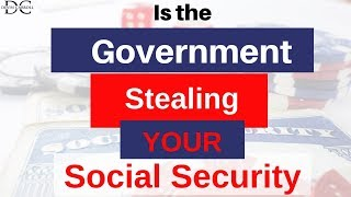 Is The Government Stealing Your Social Security Money?