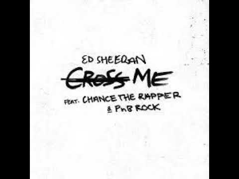 Ed Sheeran Feat  Chance the Rapper PnB Rock Cross Me Clean Version