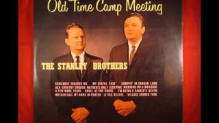 The Stanley Brothers - Old Time Camp Meeting (Full Album)